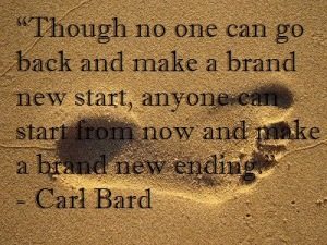 though-no-one-can-go-back-and-make-a-brand-new-start-anyone-can-start-from-now-and-make-a-brand-new-ending-2